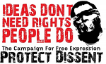Ideas Don't Need Rights: People Do. The Campaign for Free Expression: Protect Dissent